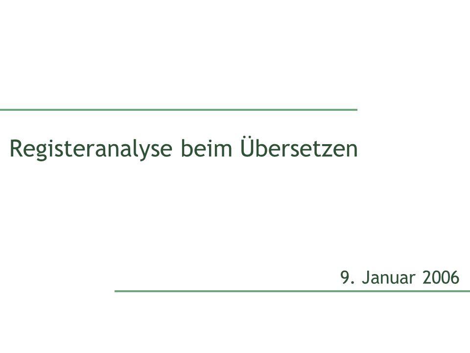 Registeranalyse beim Übersetzen 9. Januar 2006