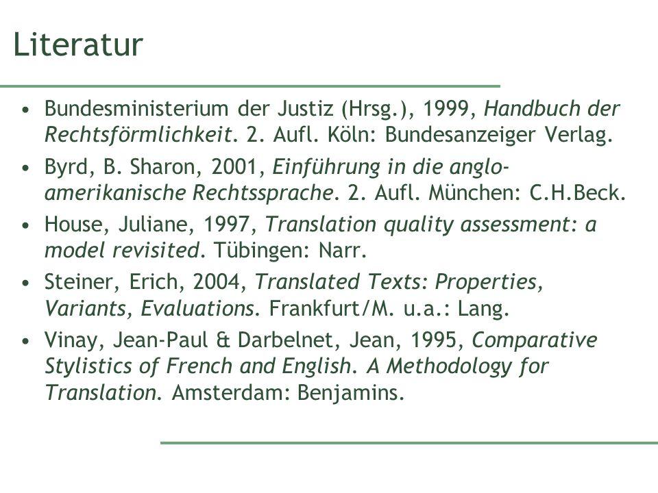 Literatur Bundesministerium der Justiz (Hrsg.), 1999, Handbuch der Rechtsförmlichkeit. 2. Aufl. Köln: Bundesanzeiger Verlag. Byrd, B. Sharon, 2001, Ei