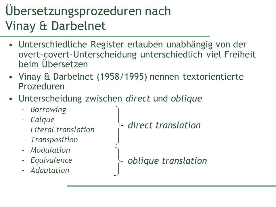 Übersetzungsprozeduren nach Vinay & Darbelnet Unterschiedliche Register erlauben unabhängig von der overt-covert-Unterscheidung unterschiedlich viel F