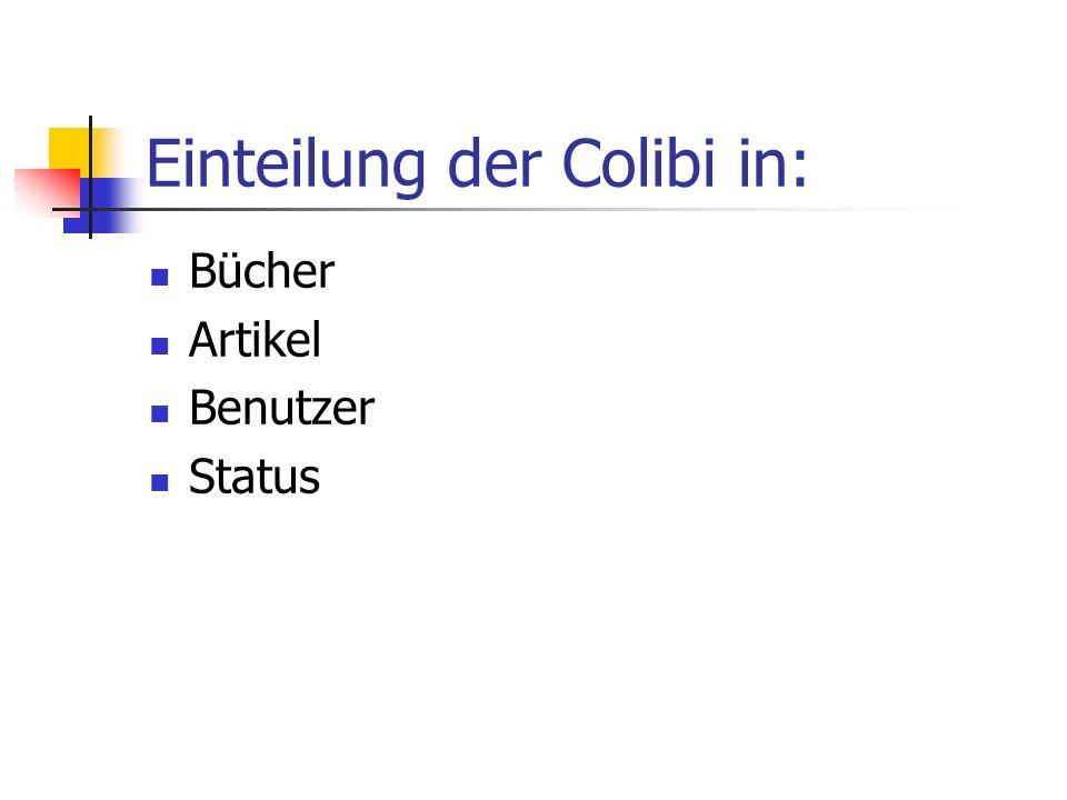 Einteilung der Colibi in: Bücher Artikel Benutzer Status