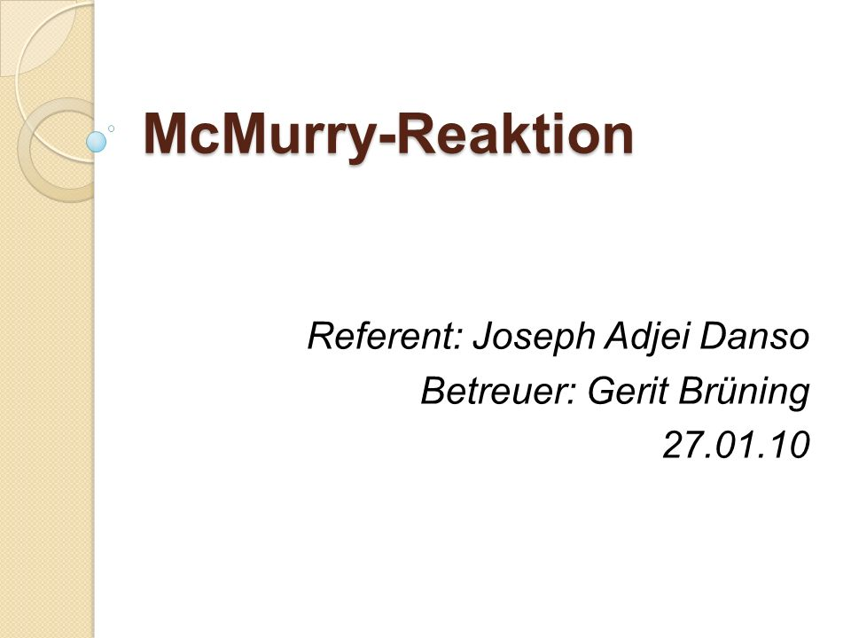 McMurry-Reaktion Referent: Joseph Adjei Danso Betreuer: Gerit Brüning 27.01.10