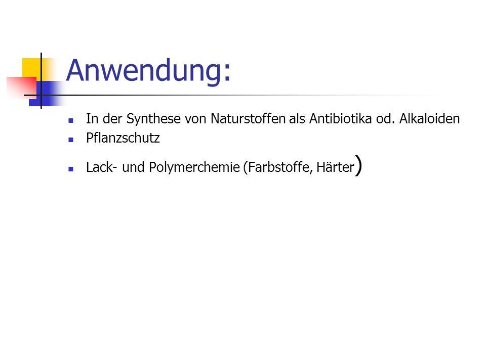 Anwendung: In der Synthese von Naturstoffen als Antibiotika od. Alkaloiden Pflanzschutz Lack- und Polymerchemie (Farbstoffe, Härter ) Die Mannich-Base