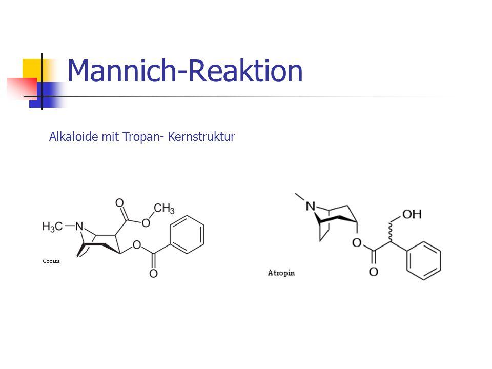 Mannich-Reaktion Alkaloide mit Tropan- Kernstruktur