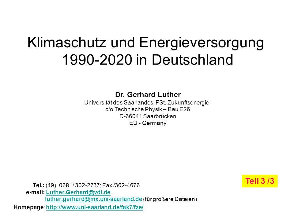 Also: Verbesserung der CO2 Effizienz bei fossilen Kraftwerken Ein großer Teil (~50%) der Kraftwerke ist bis 2020 altersbedingt zu ersetzen.