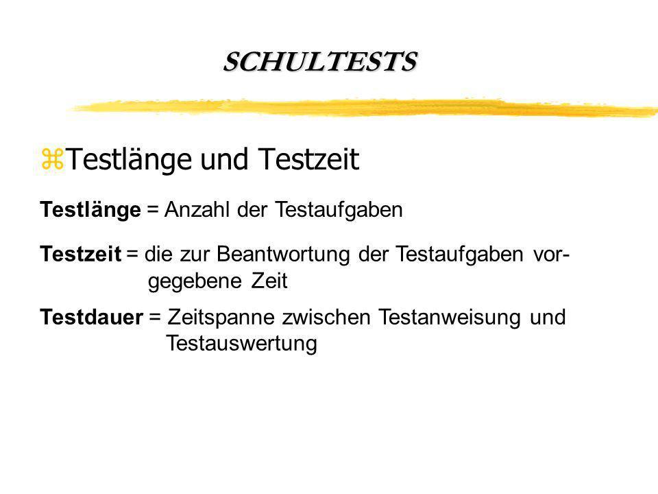 SCHULTESTS zTestlänge und Testzeit Testlänge = Anzahl der Testaufgaben Testdauer = Zeitspanne zwischen Testanweisung und Testauswertung Testzeit = die