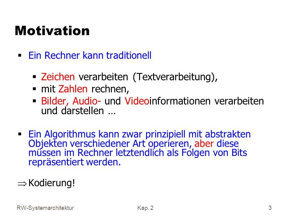 RW-SystemarchitekturKap.2 4 2.1 Kodierung von Zeichen Wie werden im Rechner Zeichen dargestellt .