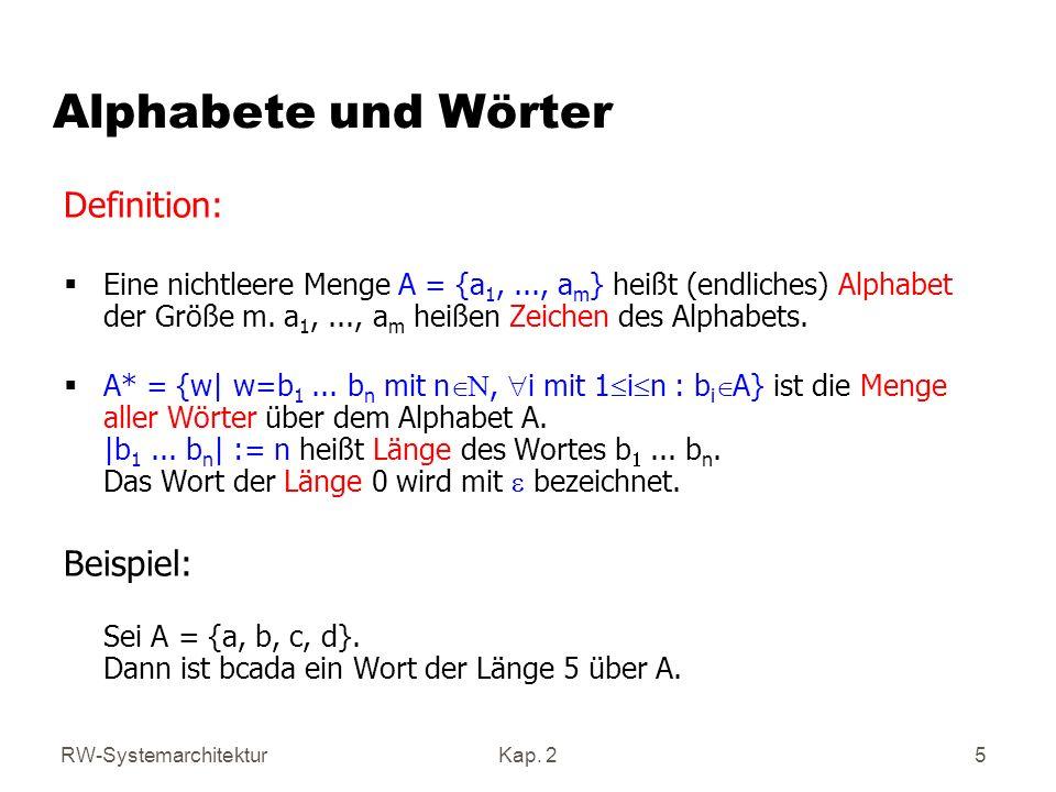 RW-SystemarchitekturKap.2 6 Code Sei A={a 1,...,a m } ein endliches Alphabet der Größe m.