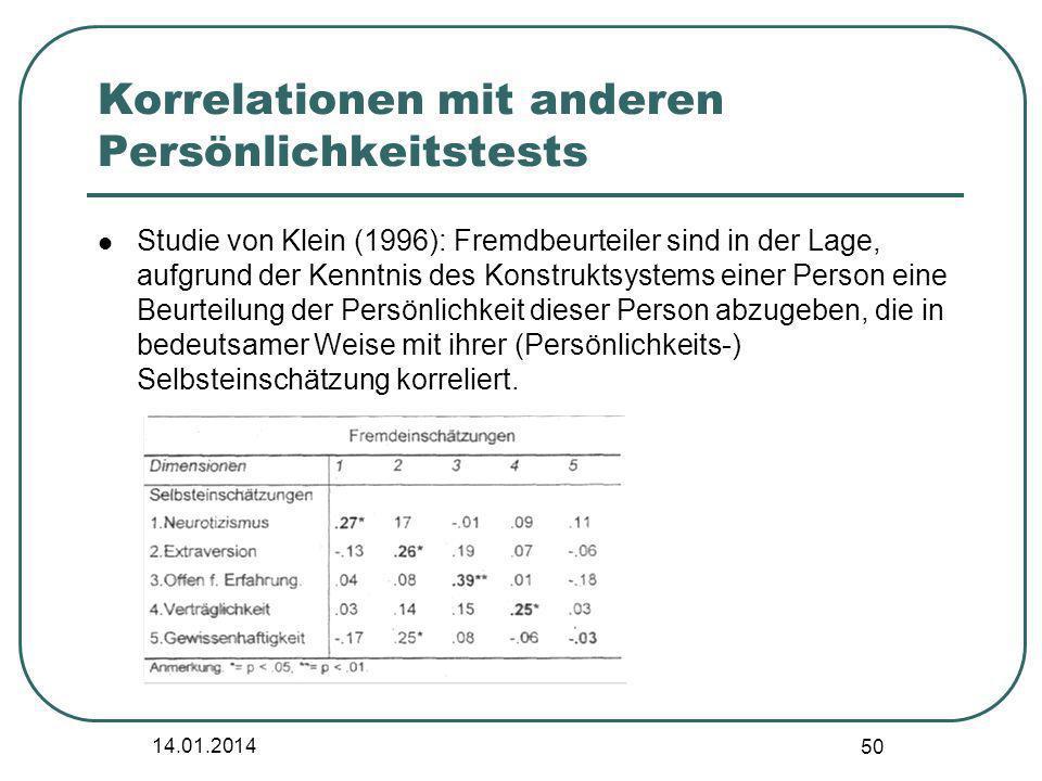 14.01.2014 50 Korrelationen mit anderen Persönlichkeitstests Studie von Klein (1996): Fremdbeurteiler sind in der Lage, aufgrund der Kenntnis des Kons