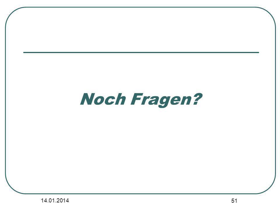 14.01.2014 51 Noch Fragen?