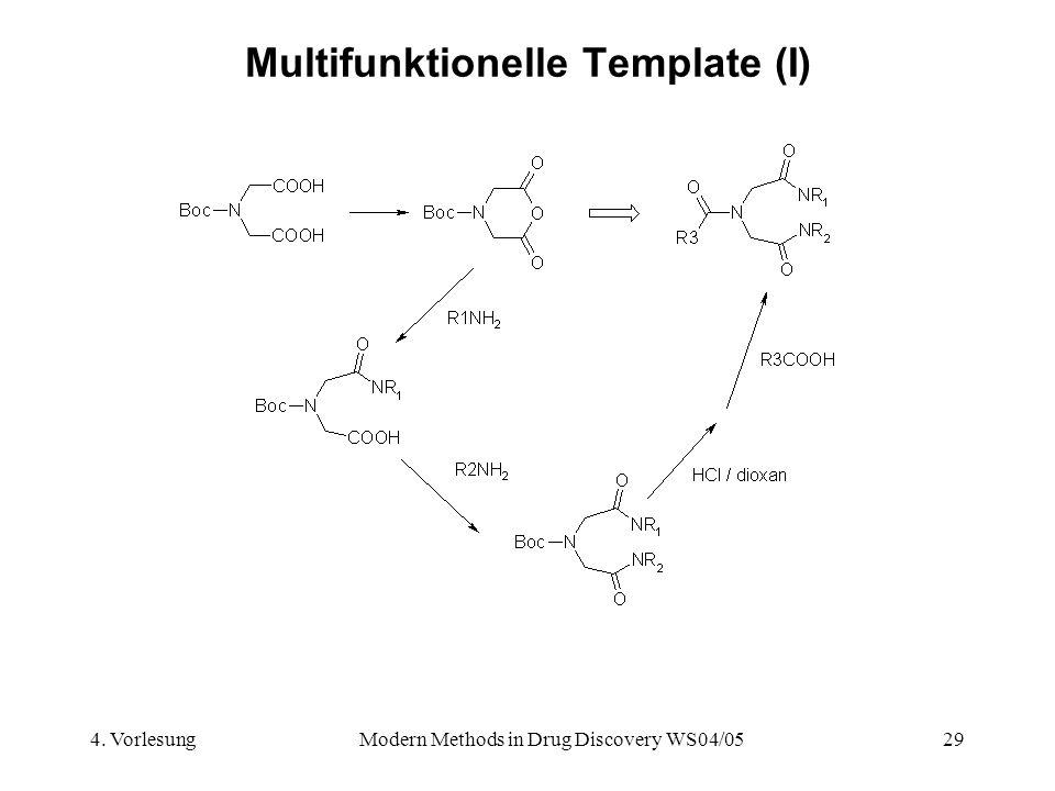 4. VorlesungModern Methods in Drug Discovery WS04/0529 Multifunktionelle Template (I)