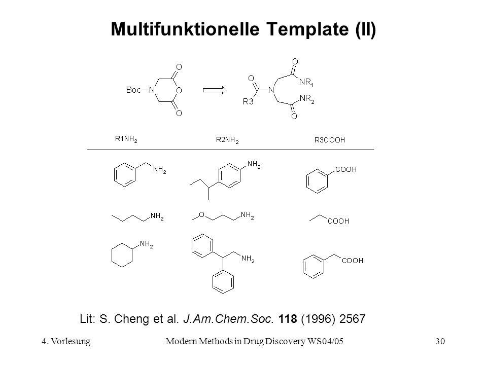 4. VorlesungModern Methods in Drug Discovery WS04/0530 Multifunktionelle Template (II) Lit: S. Cheng et al. J.Am.Chem.Soc. 118 (1996) 2567