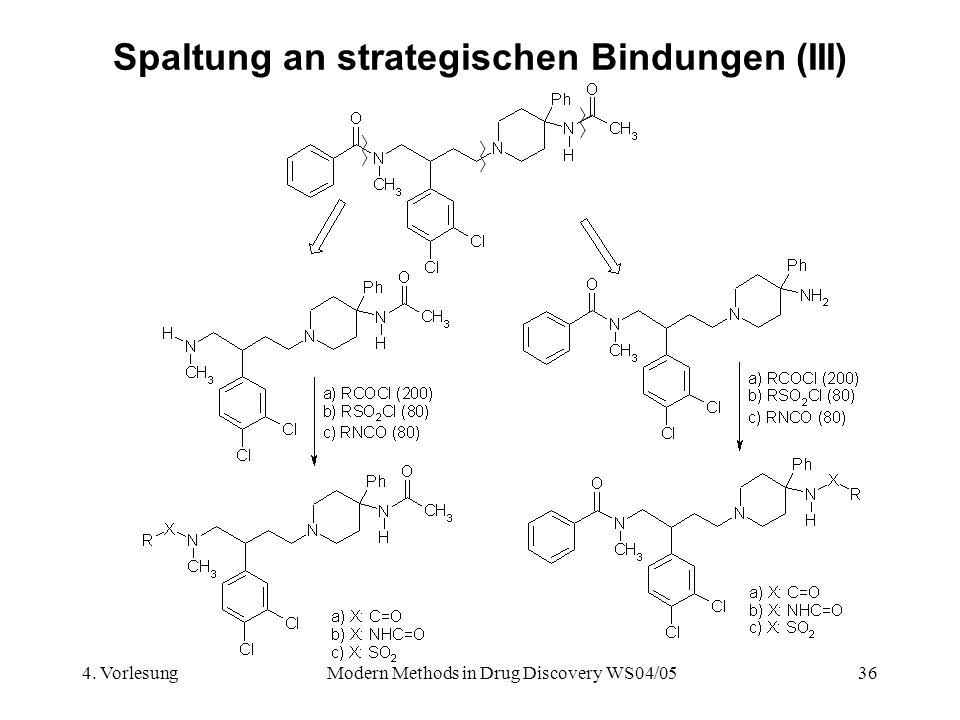 4. VorlesungModern Methods in Drug Discovery WS04/0536 Spaltung an strategischen Bindungen (III)