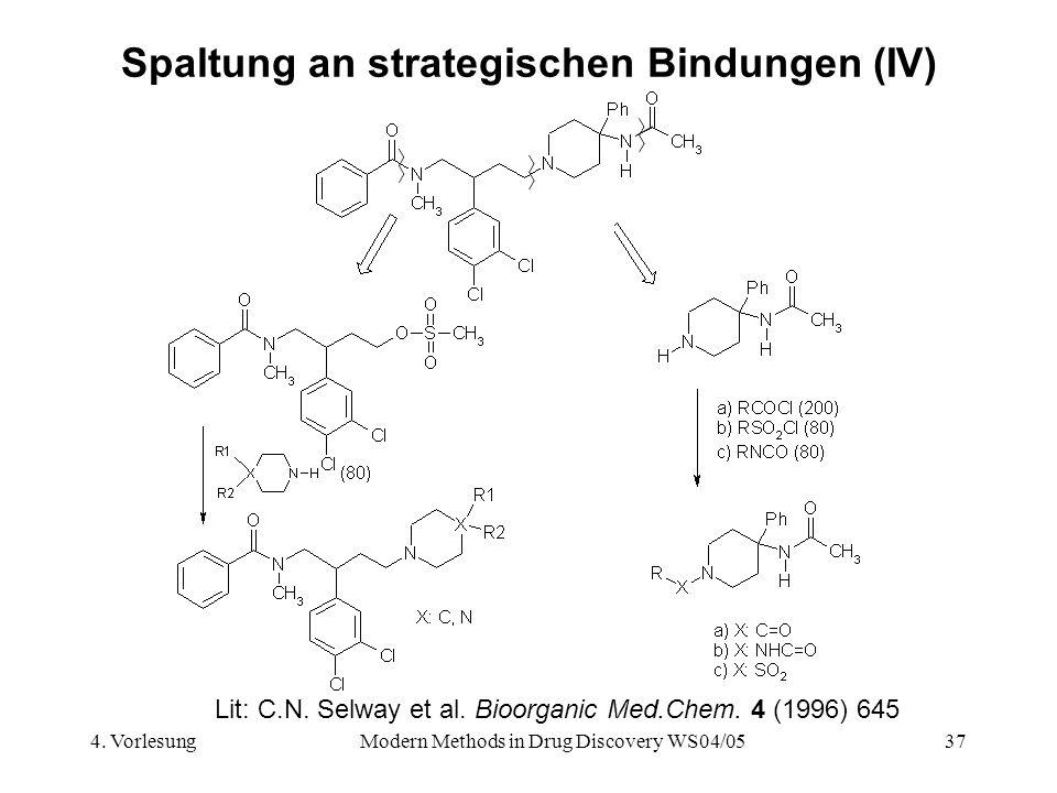 4. VorlesungModern Methods in Drug Discovery WS04/0537 Spaltung an strategischen Bindungen (IV) Lit: C.N. Selway et al. Bioorganic Med.Chem. 4 (1996)