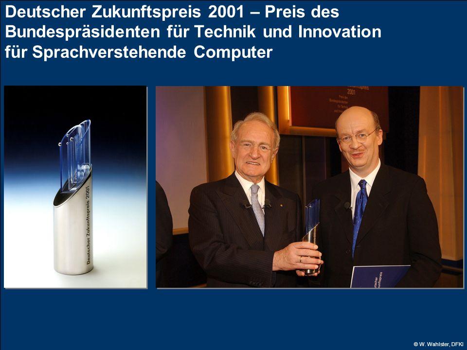 © W. Wahlster, DFKI Deutscher Zukunftspreis 2001 – Preis des Bundespräsidenten für Technik und Innovation für Sprachverstehende Computer