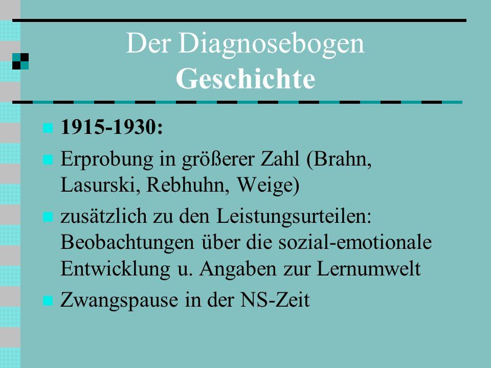 Der Diagnosebogen Geschichte Ab 1949/1950 Bemühungen zur Verbesserung 1970 Euphorische Ankündigung:Das Zeugnis ist tot.