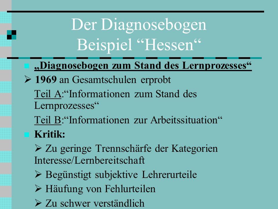Der Diagnosebogen Beispiel Niedersachsen 1973: Schülerbegleitbogen Orientierung am hessischen Diagnosebogen Annäherung an die Form von Schätzskalen Erprobungsphase nicht bestanden