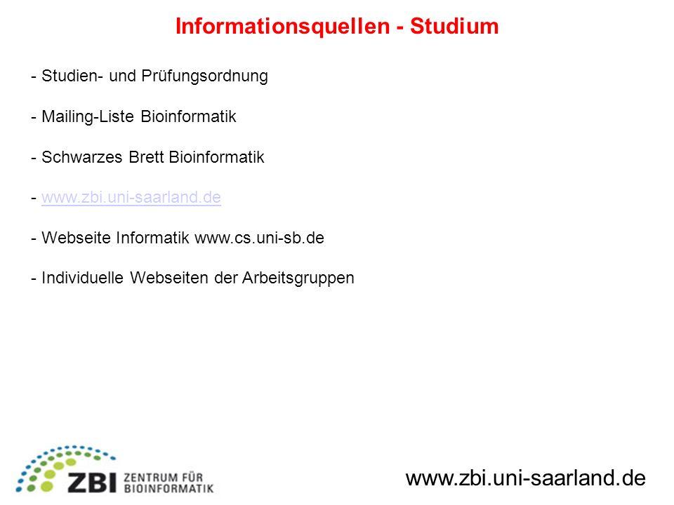 Informationsquellen - Studium - Studien- und Prüfungsordnung - Mailing-Liste Bioinformatik - Schwarzes Brett Bioinformatik - www.zbi.uni-saarland.deww