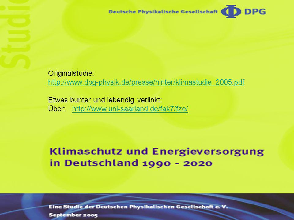 Originalstudie: http://www.dpg-physik.de/presse/hinter/klimastudie_2005.pdf Etwas bunter und lebendig verlinkt: Über: http://www.uni-saarland.de/fak7/fze/http://www.uni-saarland.de/fak7/fze/