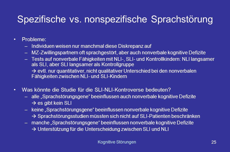 Kognitive Störungen 24 Sprachstörungen und nonverbale kognitive Beeinträchtigung: gemeinsame Ursachen.