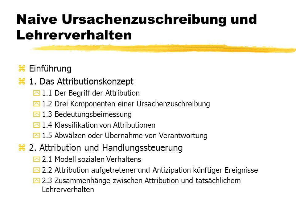 Naive Ursachenzuschreibung und Lehrerverhalten zEinführung z1.