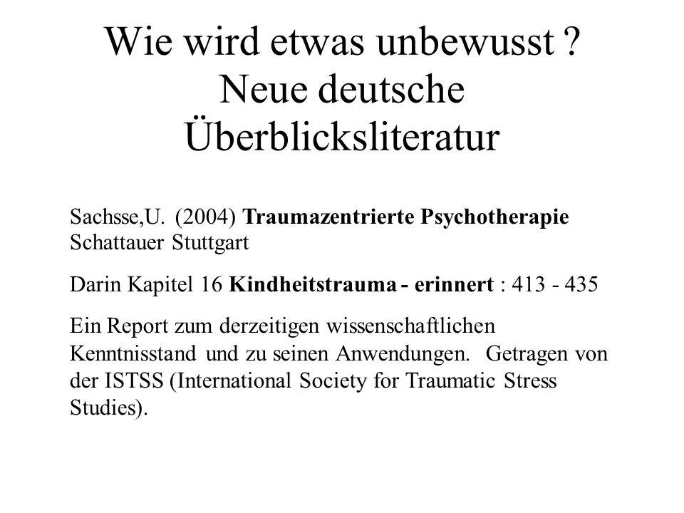 Wie wird etwas unbewusst . Neue deutsche Überblicksliteratur Sachsse,U.