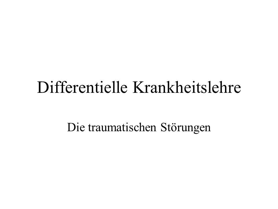 Differentielle Krankheitslehre Die traumatischen Störungen