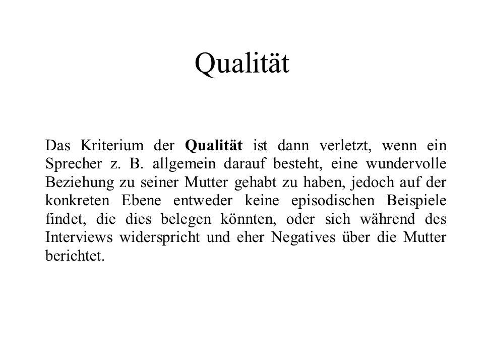 Qualität Das Kriterium der Qualität ist dann verletzt, wenn ein Sprecher z.