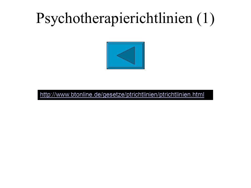 Psychotherapierichtlinien (1) http://www.btonline.de/gesetze/ptrichtlinien/ptrichtlinien.html