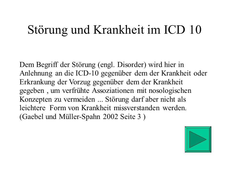 Störung und Krankheit im ICD 10 Dem Begriff der Störung (engl.