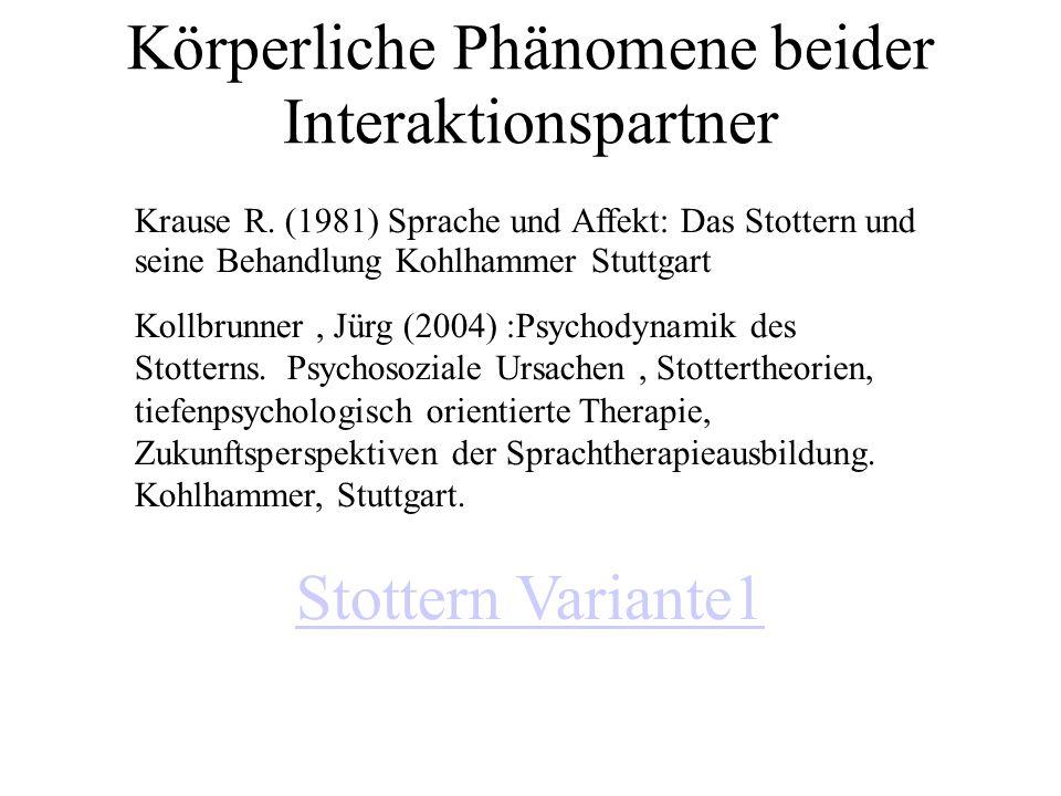 Körperliche Phänomene beider Interaktionspartner Krause R.