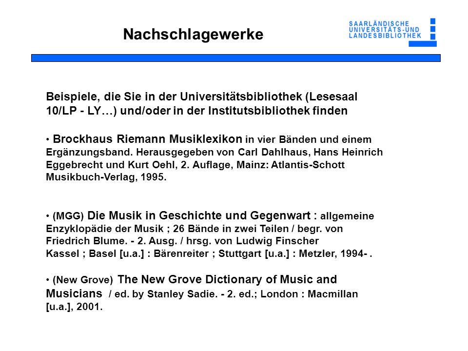 Nachschlagewerke Beispiele, die Sie in der Universitätsbibliothek (Lesesaal 10/LP - LY…) und/oder in der Institutsbibliothek finden Brockhaus Riemann Musiklexikon in vier Bänden und einem Ergänzungsband.