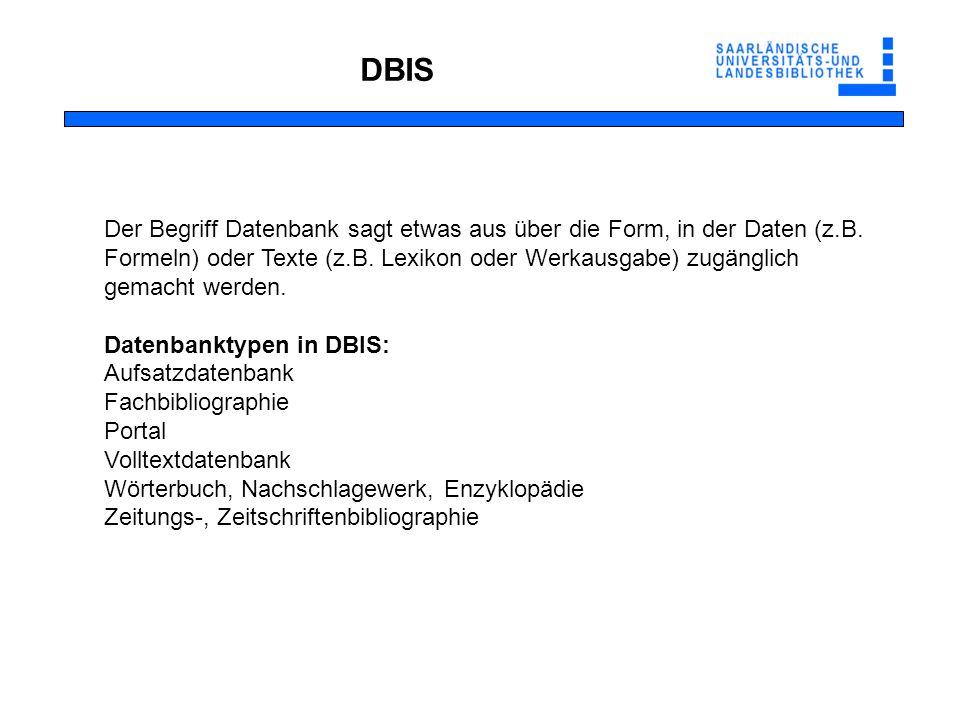 DBIS Der Begriff Datenbank sagt etwas aus über die Form, in der Daten (z.B.