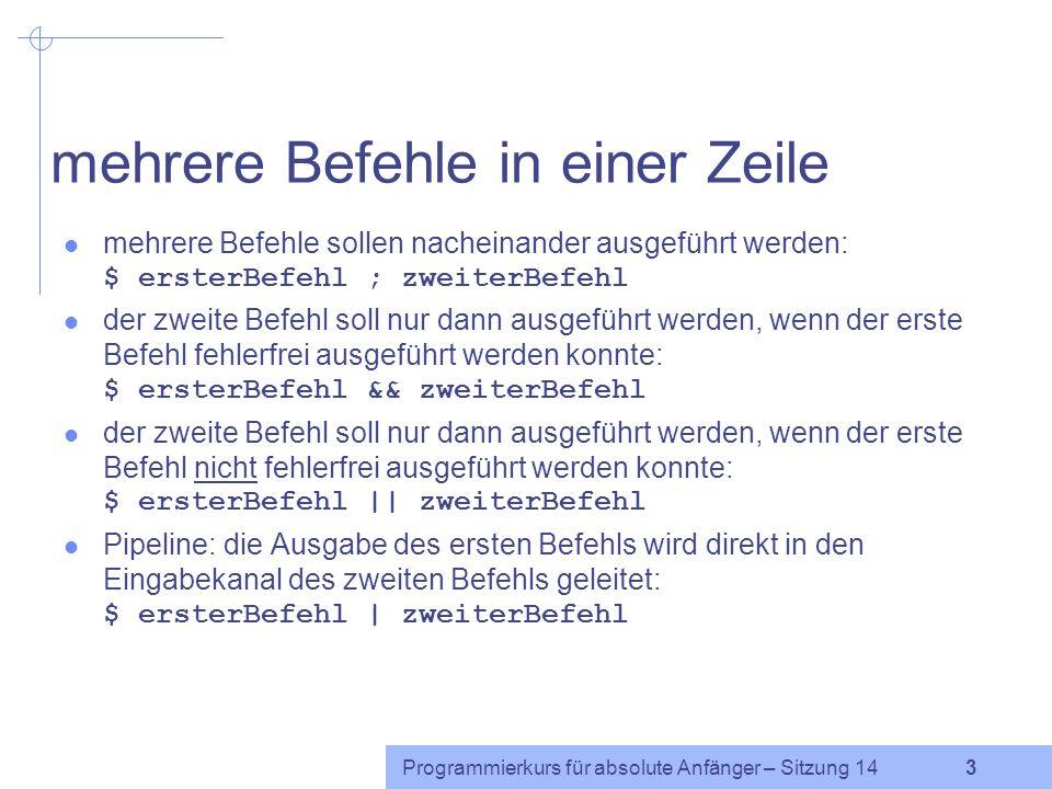 Programmierkurs für absolute Anfänger – Sitzung 14 2 bash: Grundlagen Starten der bash: Terminal-Fenster aufmachen (falls bash nicht die Standard-Shel