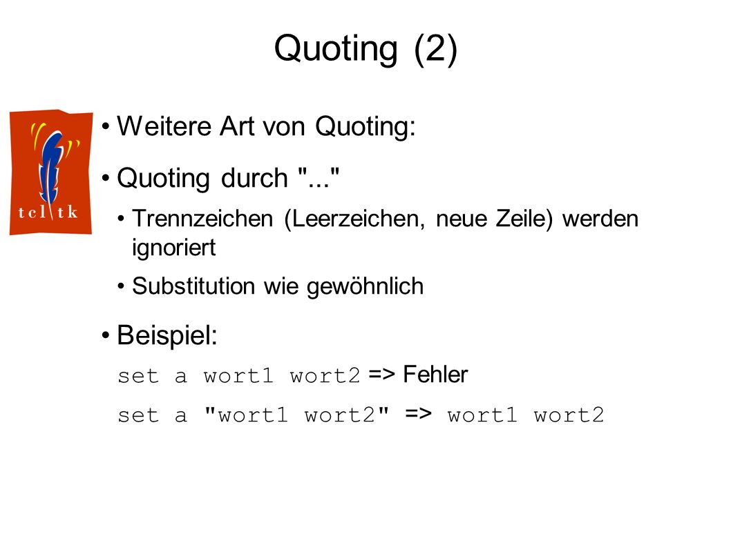 Quoting (2) Weitere Art von Quoting: Quoting durch