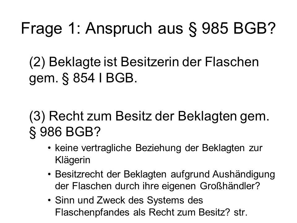 Frage 2: SE-Anspruch aus §§ 989, 990 BGB (-) mangels Schadens.