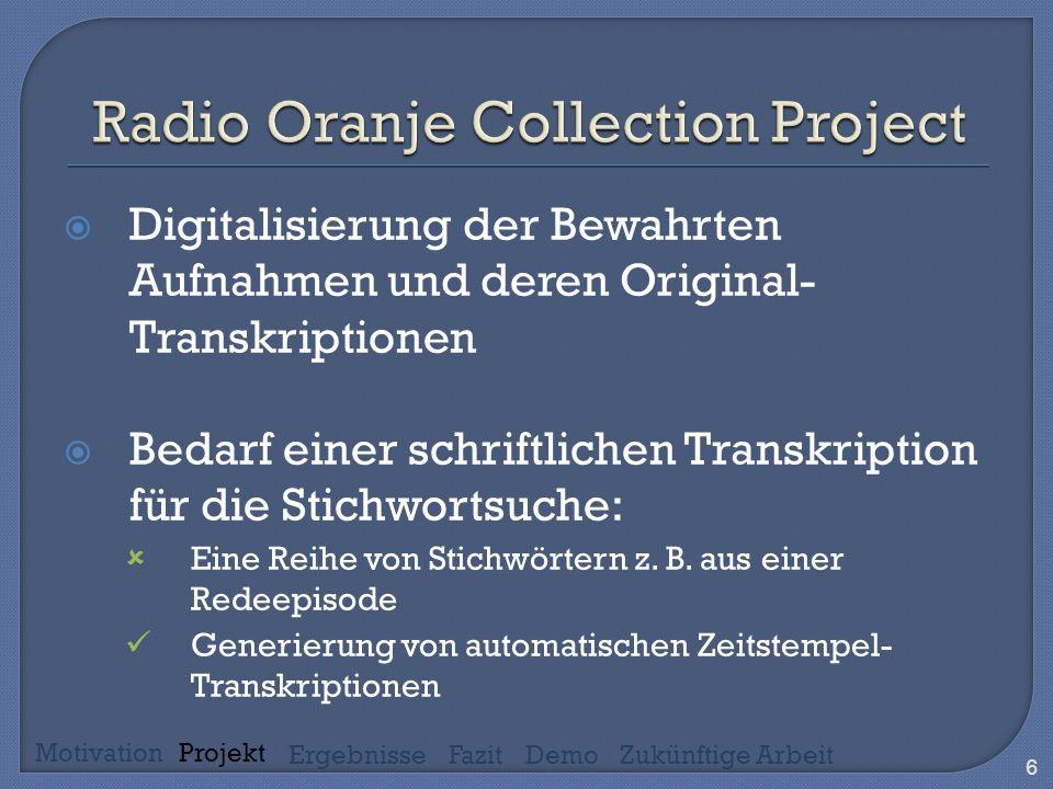 Digitalisierung der Bewahrten Aufnahmen und deren Original- Transkriptionen Bedarf einer schriftlichen Transkription für die Stichwortsuche: Eine Reihe von Stichwörtern z.