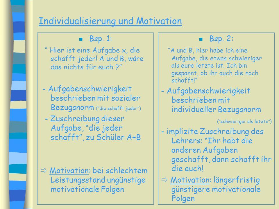 Individualisierung und Motivation n Beeinflußt die Individualisierung der Aufgabenstellung die Motivation eines Schülers? abhängig von situativen Rahm