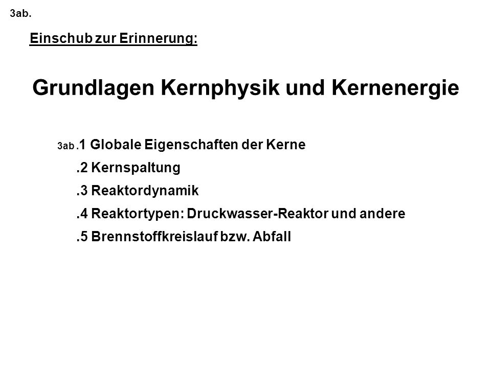 Einschub zur Erinnerung: Grundlagen Kernphysik und Kernenergie 3ab.
