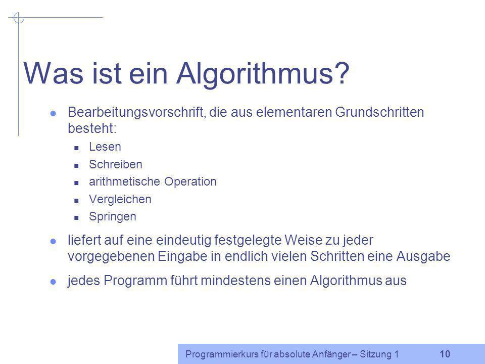 Programmierkurs für absolute Anfänger – Sitzung 1 9 Einführendes Beispiel Daten: g40 u:156 t65 @52 n80 t72 a:267 k91 Aufgabe: Algorithmus, der die Dau
