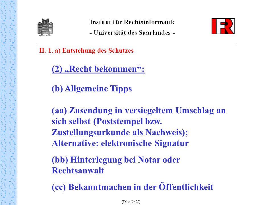 II. 1. a) Entstehung des Schutzes [Folie Nr. 22] (2) Recht bekommen: (b) Allgemeine Tipps (aa) Zusendung in versiegeltem Umschlag an sich selbst (Post