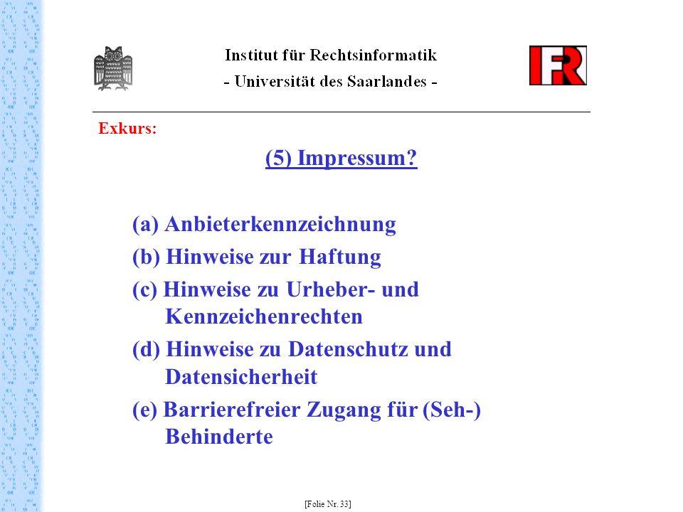 Exkurs: (5) Impressum? (a) Anbieterkennzeichnung (b) Hinweise zur Haftung (c) Hinweise zu Urheber- und Kennzeichenrechten (d) Hinweise zu Datenschutz