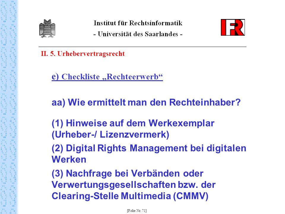 II. 5. Urhebervertragsrecht e) Checkliste Rechteerwerb aa) Wie ermittelt man den Rechteinhaber? (1) Hinweise auf dem Werkexemplar (Urheber-/ Lizenzver