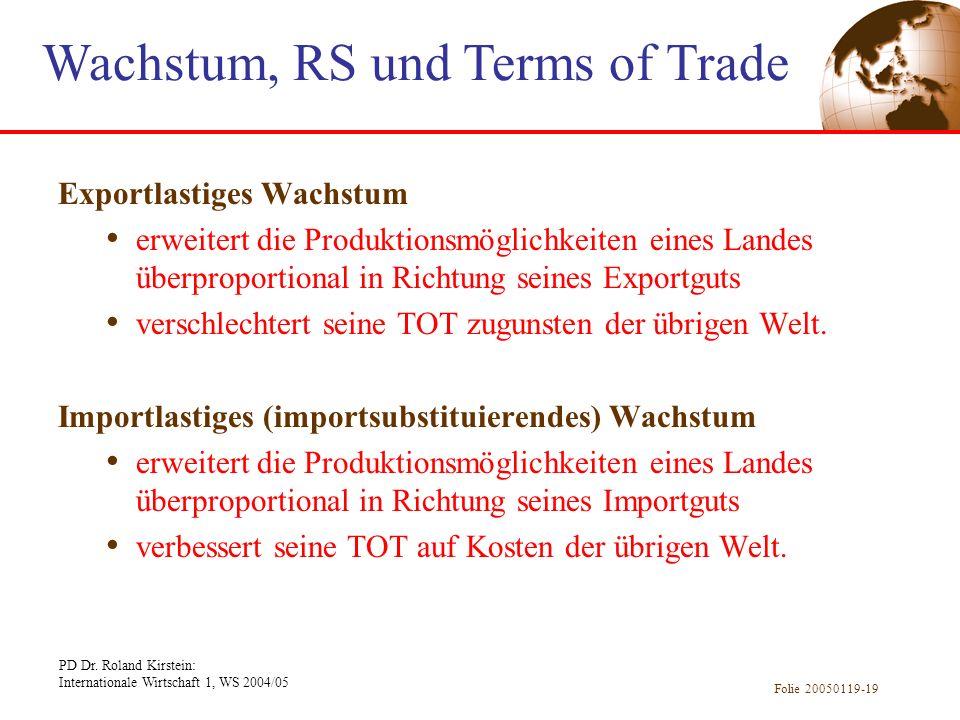 PD Dr. Roland Kirstein: Internationale Wirtschaft 1, WS 2004/05 Folie 20050119-19 Exportlastiges Wachstum erweitert die Produktionsmöglichkeiten eines