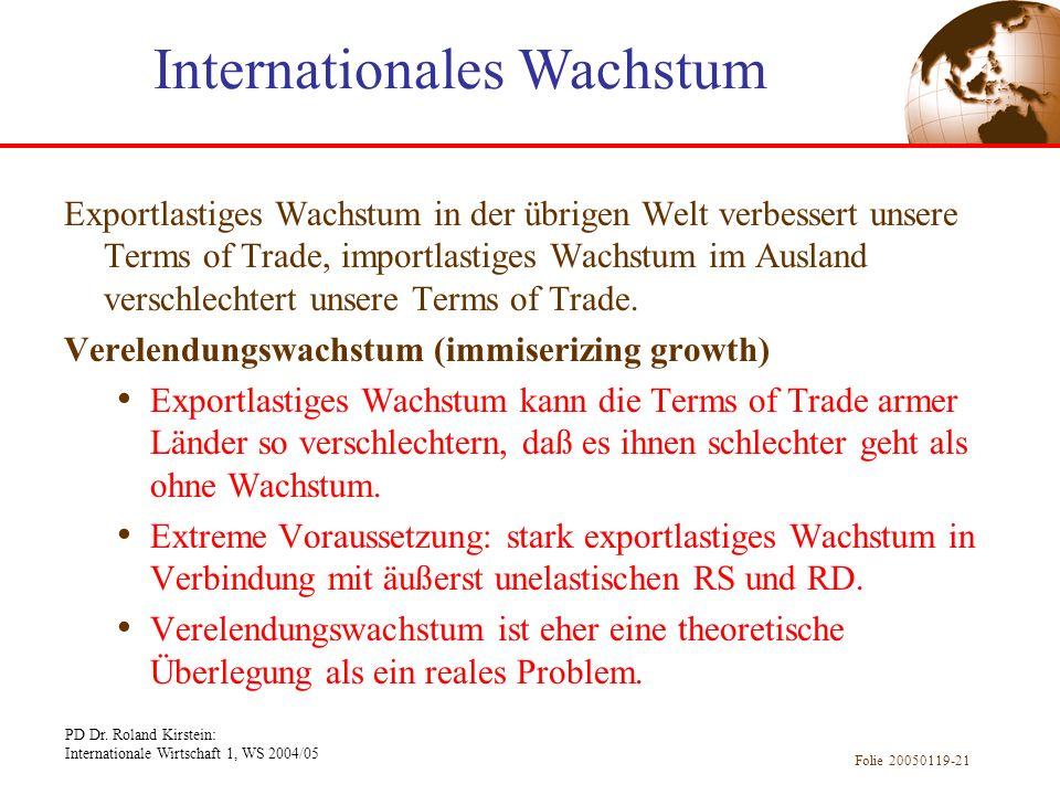PD Dr. Roland Kirstein: Internationale Wirtschaft 1, WS 2004/05 Folie 20050119-21 Exportlastiges Wachstum in der übrigen Welt verbessert unsere Terms
