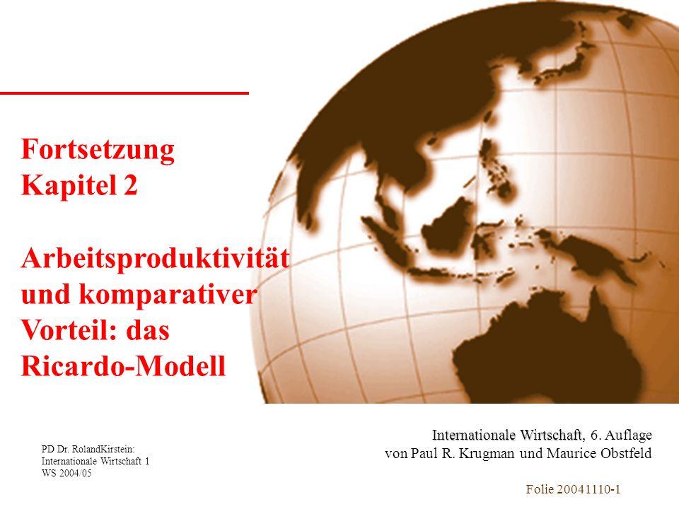 PD Dr. RolandKirstein: Internationale Wirtschaft 1 WS 2004/05 Folie 20041110-1 Kapitel 1 Einführung Internationale Wirtschaft Internationale Wirtschaf