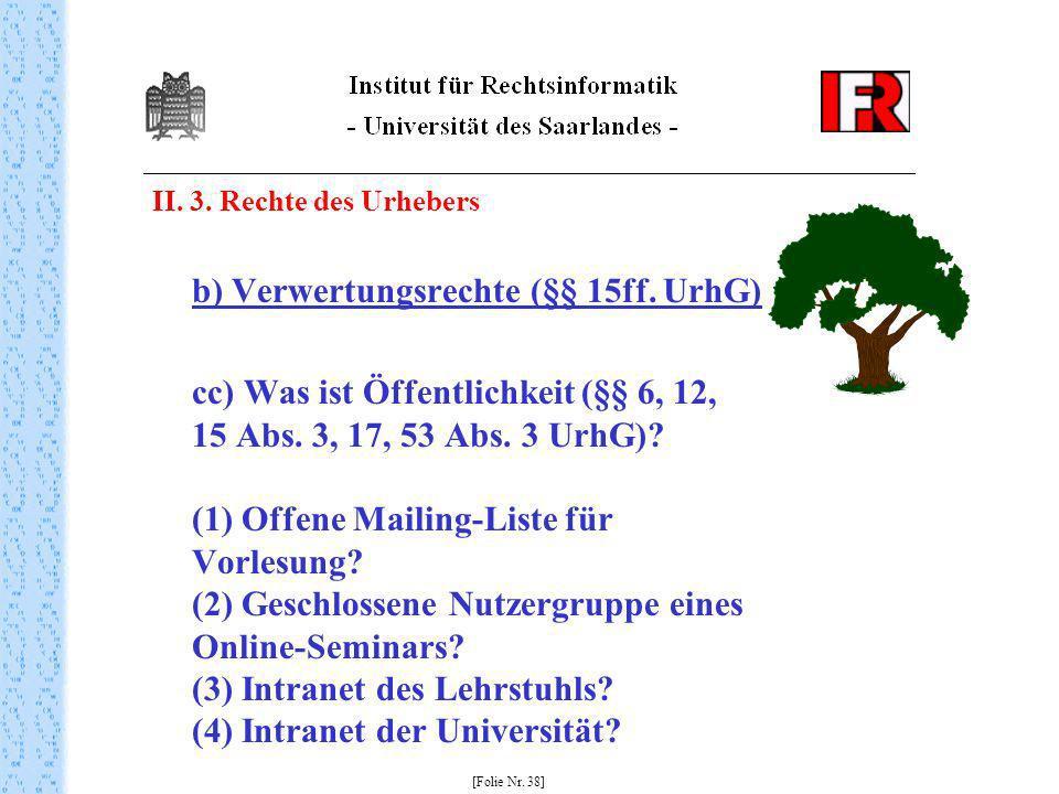 II. 3. Rechte des Urhebers b) Verwertungsrechte (§§ 15ff. UrhG) cc) Was ist Öffentlichkeit (§§ 6, 12, 15 Abs. 3, 17, 53 Abs. 3 UrhG)? (1) Offene Maili