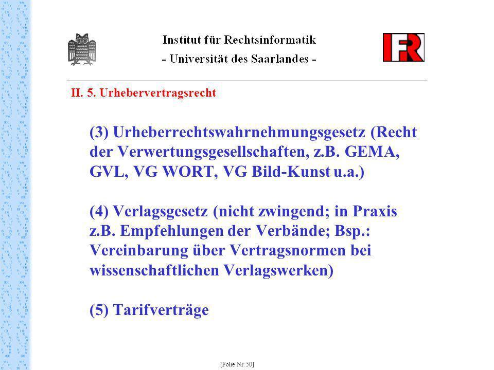 II. 5. Urhebervertragsrecht (3) Urheberrechtswahrnehmungsgesetz (Recht der Verwertungsgesellschaften, z.B. GEMA, GVL, VG WORT, VG Bild-Kunst u.a.) (4)