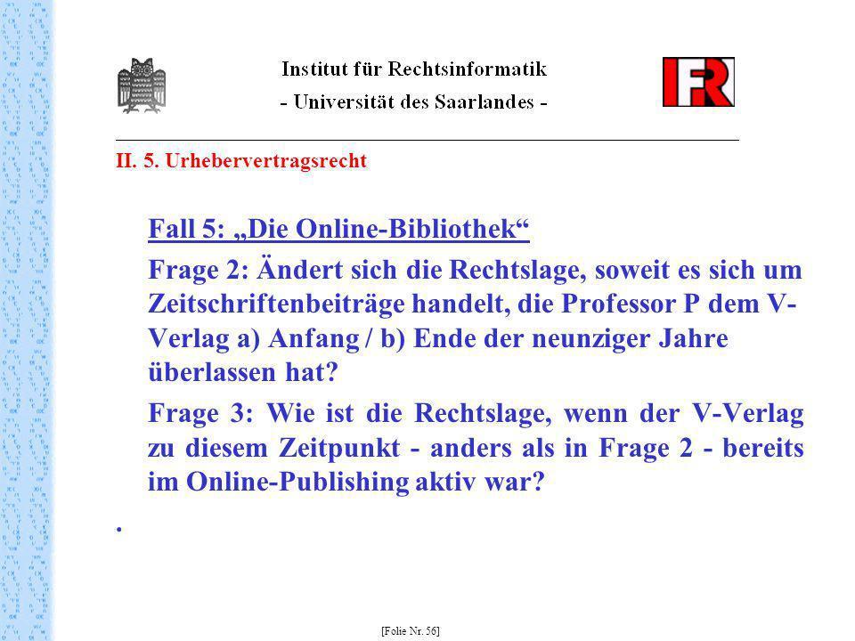 II. 5. Urhebervertragsrecht Fall 5: Die Online-Bibliothek Frage 2: Ändert sich die Rechtslage, soweit es sich um Zeitschriftenbeiträge handelt, die Pr