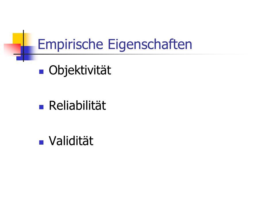 Empirische Eigenschaften Objektivität Reliabilität Validität