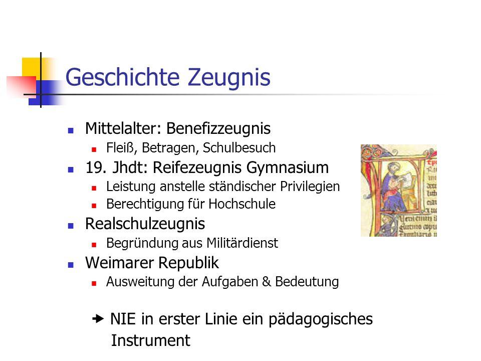 Geschichte Zeugnis Mittelalter: Benefizzeugnis Fleiß, Betragen, Schulbesuch 19. Jhdt: Reifezeugnis Gymnasium Leistung anstelle ständischer Privilegien